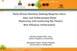 Data-Driven Decision Making Requires More than Just Achievement Data: Measuring and Analyzing the Factors that Influence Achievement
