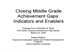 Closing Middle Grade Achievement Gaps: Indicators and Enablers: Findings from a Decade of Work