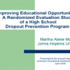 Improving Educational Opportunities: A Randomized Evaluation Study of a High School Dropout Prevention Program