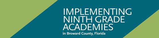 Implementing Ninth Grade Academies in Broward County, Florida