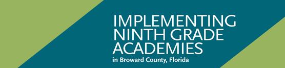 Implementing Ninth Grade Academies in Broward County, Florida