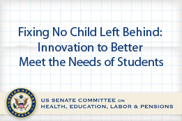 Fixing No Child Left Behind: Innovation to Better Meet the Needs of Students (Roundtable)