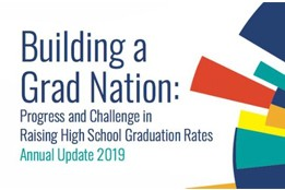 2019 Building a Grad Nation Report: Progress and Challenge in Raising High School Graduation Rates