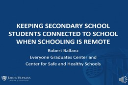 Keeping Secondary School Students Connected to School When Schooling is Remote