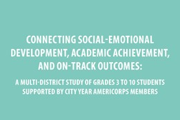 Connecting Social-Emotional Development, Academic Achievement, and On-Track Outcomes