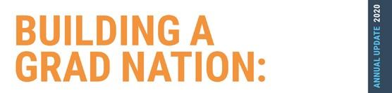 2020 Building A Grad Nation Report