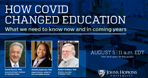 """Virtual Event: """"How COVID Changed Education"""""""