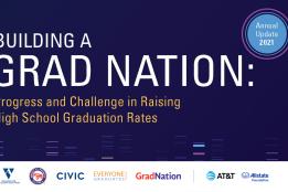Building a Grad Nation: Progress and Challenge in Raising High School Graduation Rates